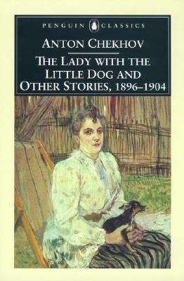 The Lady With Little Dog and Other Stories By Chekhov, Anton Pavlovich/ Wilks, Ronald (TRN)/ Debreczney, Paul (INT)